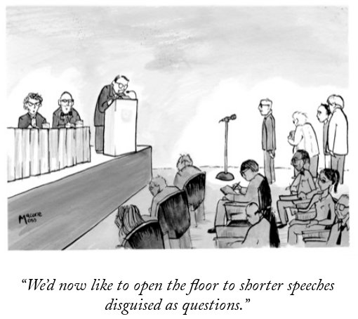 Cartoon: We'd now like to open the floor to shorter speeches disguised as questions